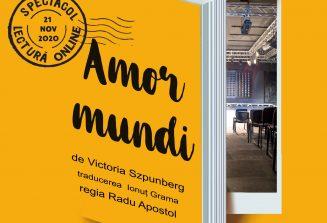 Amor Mundi – spectacol lectură online
